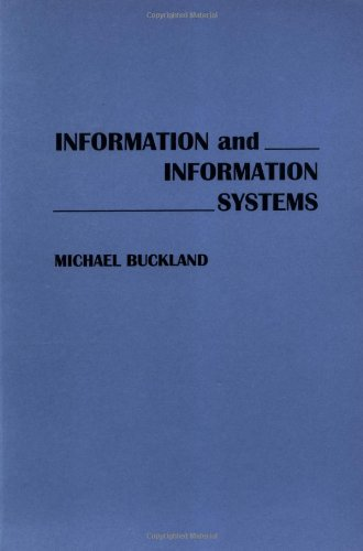 Information and Information Systems (New Directions in Information Management) - Michael Buckland