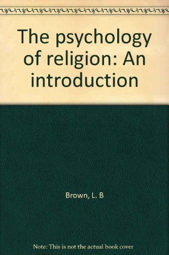 The psychology of religion: An introduction - Brown, Laurence Binet