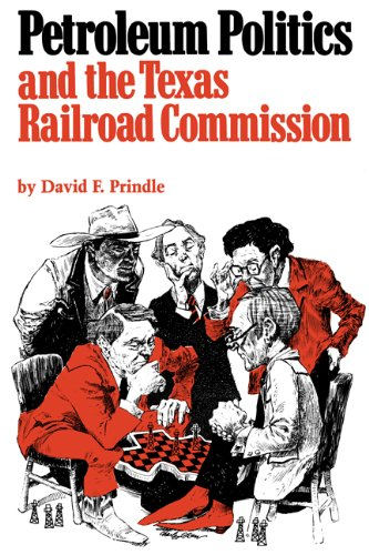 Petroleum Politics and the Texas Railroad Commission (Elma Dill Russell Spencer Foundation Series) - David F. Prindle