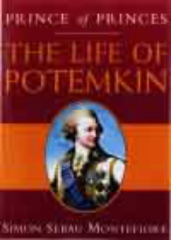 PRINCE OF PRINCES: THE LIFE OF POTEMKIN - SIMON SEBAG MONTEFIORE