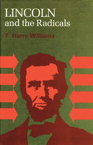 Lincoln and the Radicals - T. Harry Williams
