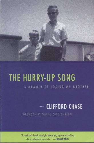 Hurry-Up Song: A Memoir Of Losing My Brother (Living Out: Gay and Lesbian Autobiog) - Clifford Chase