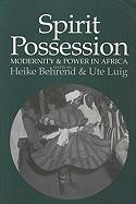 Spirit Possession, Modernity, and Power in Africa