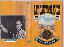 My Canyonlands: I had the freedom of it. - Kent Frost