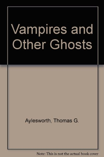 Vampires and Other Ghosts - Thomas G. Aylesworth