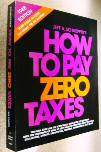 How to Pay Zero Taxes - Jeff A. Schnepper