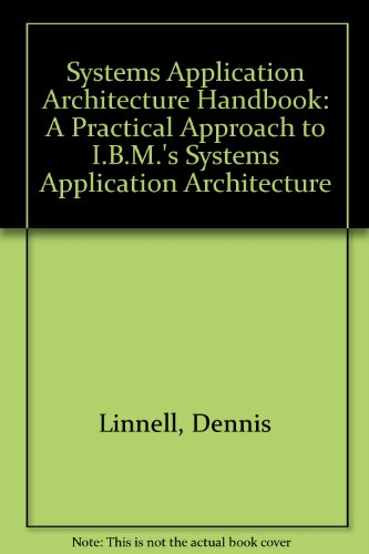 The Saa Handbook: A Practical Approach to IBM's System Application Architecture - Dennis Linnell