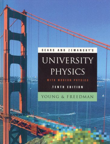 Sears and Zemansky's University Physics With Modern Physics (Addison-Wesley Series in Physics) - Hugh D. Young; Roger A. Freedman; T. R. Sandin; A. Lewis Ford