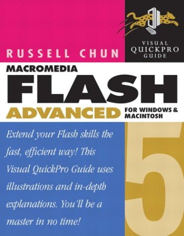 Flash 5 Advanced for Windows and Macintosh Visual QuickPro Guide (With CD-ROM) - Russell Chun