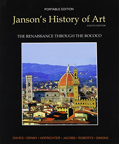 Janson's History of Art Portable Edition Book 3: The Renaissance through the Rococo (8th Edition) - Penelope J.E. Davies; Walter B. Denny; Frima Fox Hofrichter; Joseph F. Jacobs; Ann S. Roberts; David L. Simon
