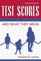 Test Scores and What They Mean - Lyman, Howard B.