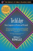Techedge: Using Computers to Present and Persuade (Part of the Essence of Public Speaking Series) - Ringle, William J.