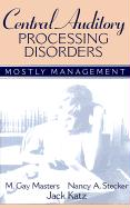 Central Auditory Processing Disorders: Mostly Management