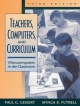 Teachers, Computers, and Curriculum: Microcomputers in the Classroom
