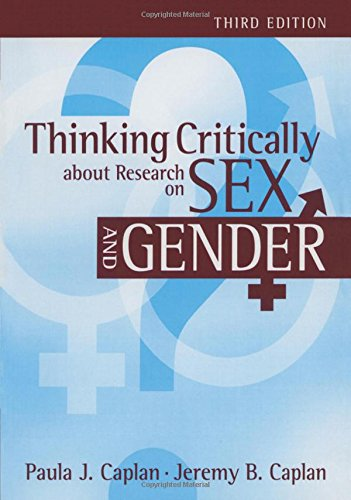 Thinking Critically about Research on Sex and Gender - Paula J Caplan; Jeremy Caplan