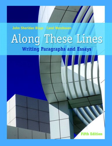 Along These Lines: Writing Paragraphs and Essays (with MyWritingLab Student Access Code Card) (5th Edition) - John Sheridan Biays; Carol Wershoven