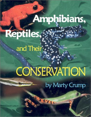 Amphibians, Reptiles, and Their Conservation - Marty L. Crump