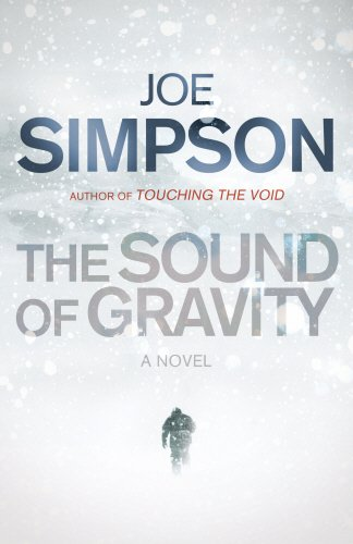 The Sound of Gravity: A Novel - Joe Simpson