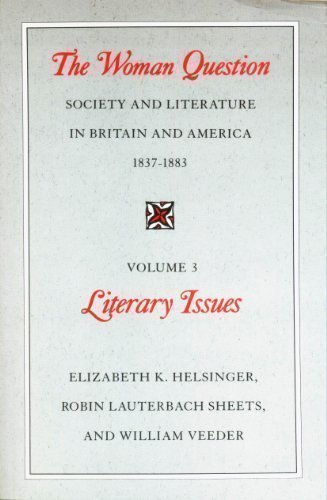 The Woman Question: Society and Literature in Britain and America, 1837-1883, Volume 2: Social Issues - Elizabeth K. Helsinger; Robin Lauterbach Sheets; William Veeder