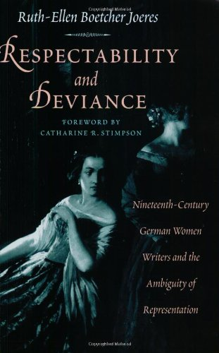 Respectability and Deviance: Nineteenth-Century German Women Writers and the Ambiguity of Representation (Women in Culture and Society) - Ruth-Ellen Boetcher Joeres
