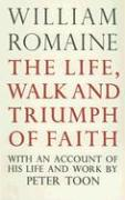 The Life, Walk and Triumph of Faith: With an Account of His Life and Work