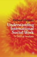 Understanding International Social Work: A Critical Analysis - Hugman, Richard