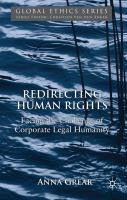 Redirecting Human Rights: Facing the Challenge of Corporate Legal Humanity - Grear, Anna