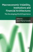 Macroeconomic Volatility, Institutions and Financial Architecture: The Developing World Experience