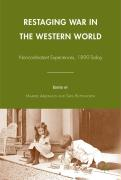 Restaging War in the Western World: Noncombatant Experiences, 1890-Today