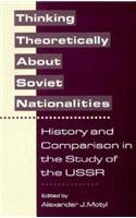 Thinking Theoretically  About Soviet Nationalities - Alexander J. Motyl