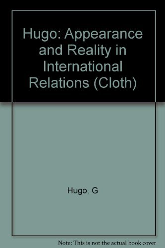 Hugo: Appearance and Reality in International Relations (Cloth) - G. Hugo