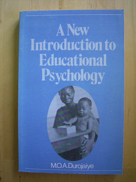 A new Introduction to Educational Psychology. - Dorojaiye, M. O. A.