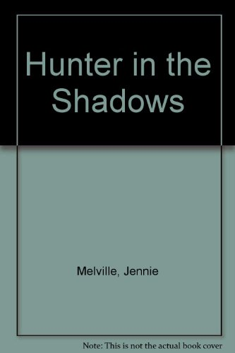 Hunter in the Shadows - Melville, Jennie