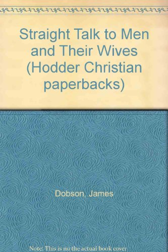 Straight Talk to Men and Their Wives (Hodder Christian Paperbacks) - Dobson, James C