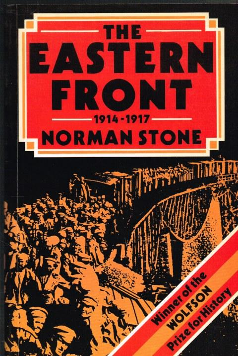 THE EASTERN FRONT 1914-1917 - Stone, N.