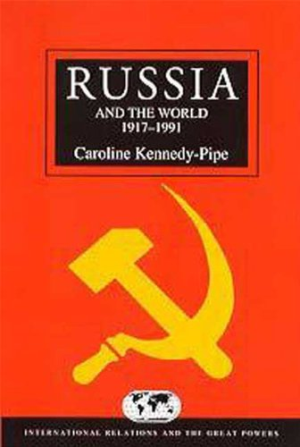 Russia and the World 1917-1991 (International Relations  &  the Great Power) - Caroline Kennedy-Pipe