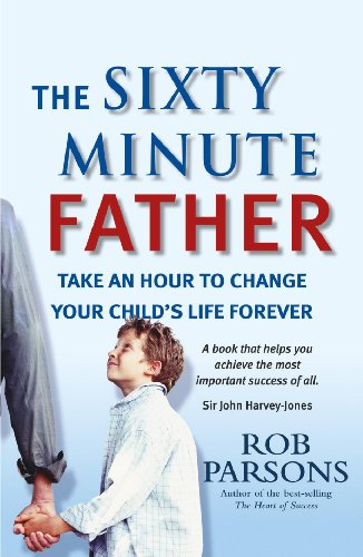 The Sixty Minute Father - Rob Parsons