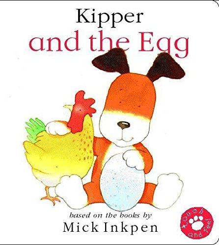 Kipper and the Egg - Mick Inkpen