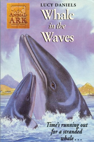Whale in the Waves (Animal Ark Series #34) - Daniels, Lucy
