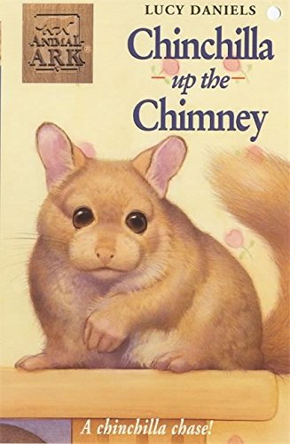 Chinchilla Up the Chimney (Animal Ark) - Lucy Daniels