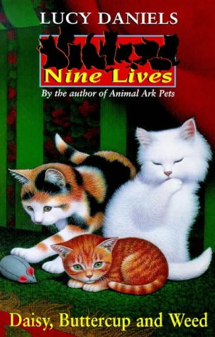Daisy, Buttercup and Weed (Nine Lives S.) - Lucy Daniels