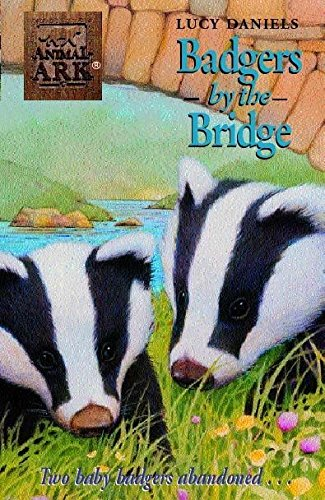 BADGERS BY THE BRIDGE (ANIMAL ARK) - LUCY DANIELS