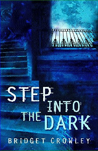 Step into the Dark - Bridget Crowley