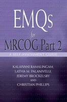 EMQs for the MRCOG Part 2: A Self-Assessment Guide - Ramalingam, Kalaivani; Palanivelu, Latha M.; Brockelsby, Jeremy