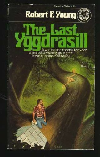 The Last Yggdrasill - Robert F. Young