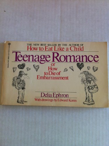 Teenage Romance:  Or How to Die of Embarrassment - Delia Ephron