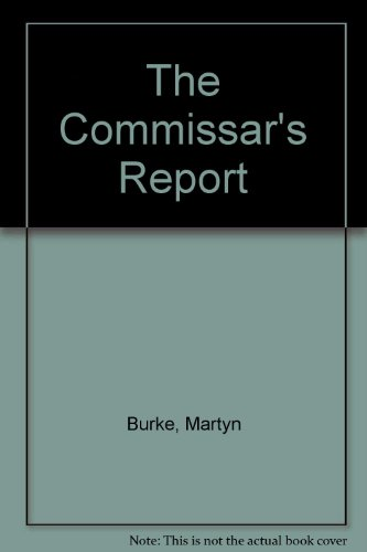 The Commissar's Report - Martyn Burke