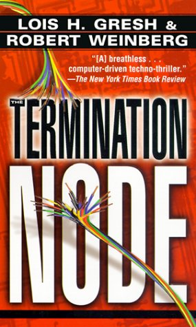 The Termination Node - Gresh, Lois; Weinberg, Robert