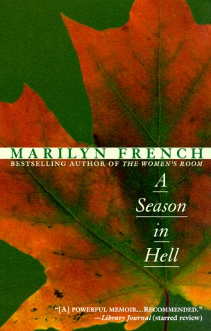 A Season in Hell: A Memoir - Marilyn French