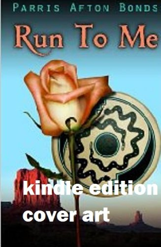 Run To Me (Silhouette Romance) - Parris Afton Bonds